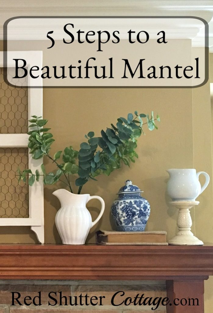 To create a beautiful mantel, here are some things to watch out for, and here are some ideas to remedy them. 5 Steps to a Beautiful Mantel. www.redshuttercottage.com