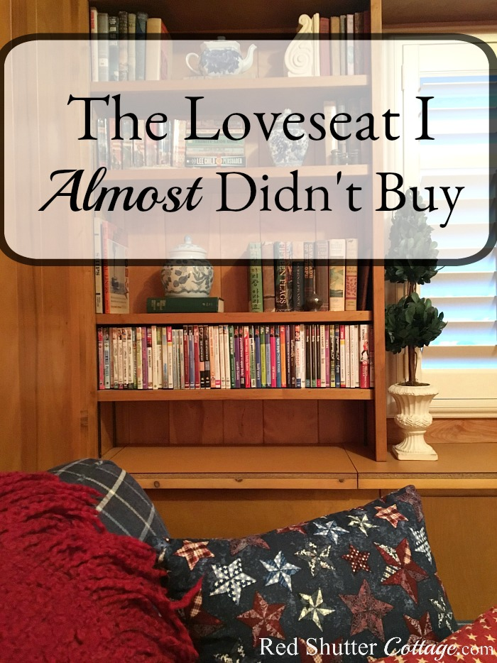 The Love Seat I Almost Didn't Buy turned out to be exactly what I was looking for. www.redshuttercottage.com