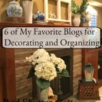 6 0f My Favorite Blogs for Decorating and Organizing