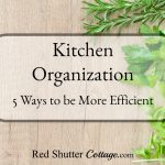 Here are a few thoughts on how to save time in the kitchen without sacrificing healthy and tasty meals. Kitchen Organization - 5 Ways to be More Efficient. www.redshuttercottage.com