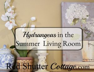 A random collection of hydrangea elements came together in our summer living room. www.redshuttercottage.com