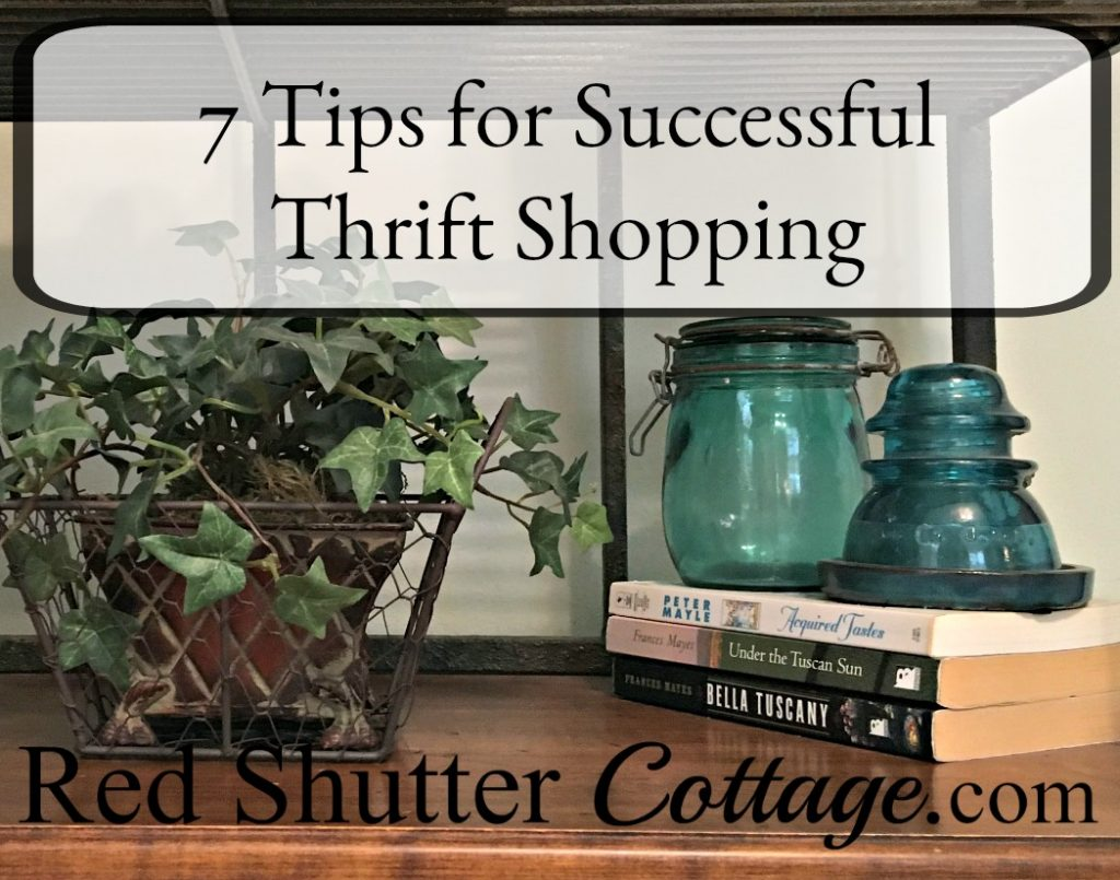 7 Tips for Successful Thrift Shopping includes ideas to maximize success when thrift shopping. www.redshuttercottage.com